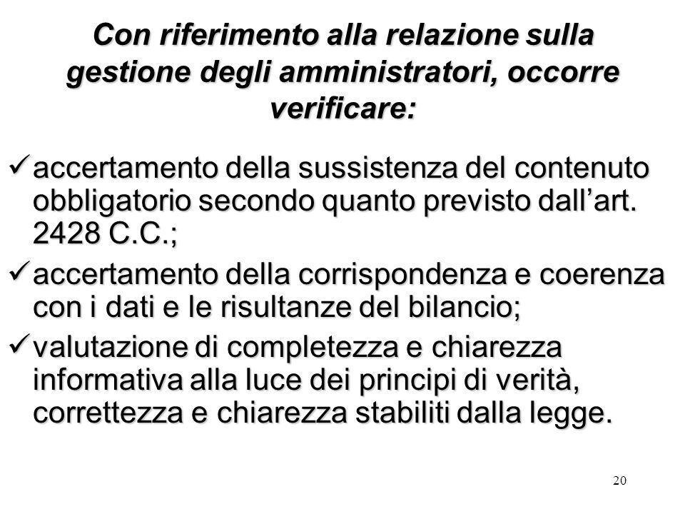 Con riferimento alla relazione sulla gestione degli amministratori, occorre verificare: