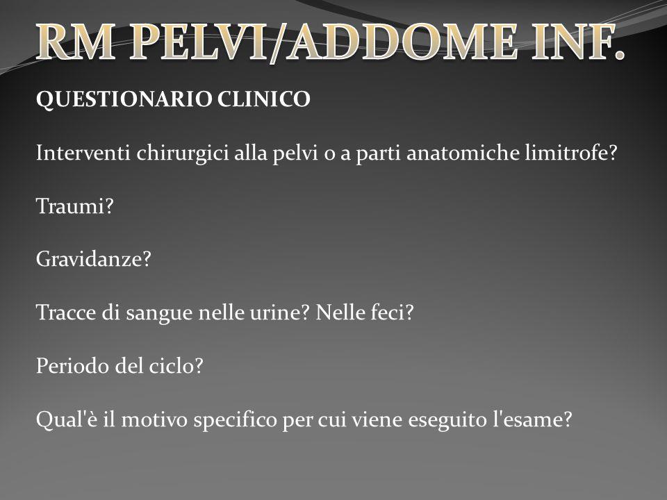 RM PELVI/ADDOME INF. QUESTIONARIO CLINICO