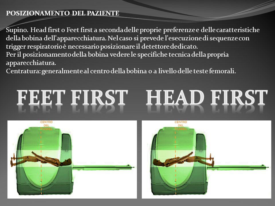 FEET first Head first POSIZIONAMENTO DEL PAZIENTE