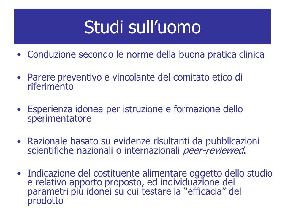 Studi sull'uomo Conduzione secondo le norme della buona pratica clinica. Parere preventivo e vincolante del comitato etico di riferimento.