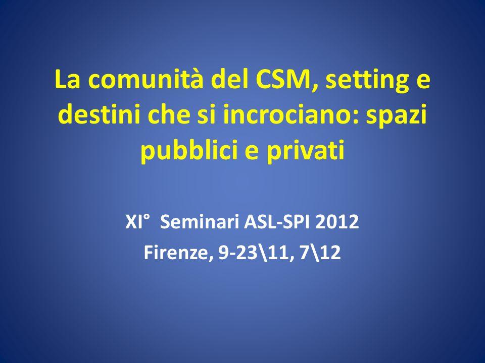 XI° Seminari ASL-SPI 2012 Firenze, 9-23\11, 7\12