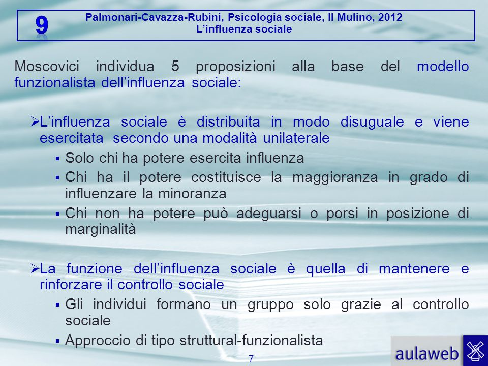 Moscovici individua 5 proposizioni alla base del modello funzionalista dell'influenza sociale: