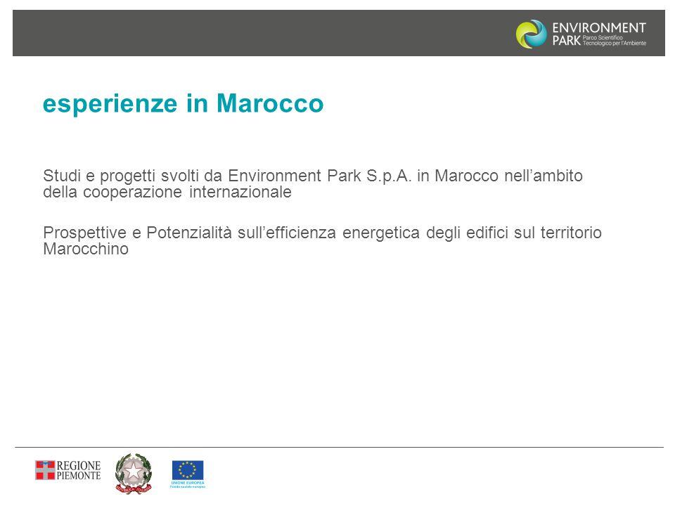 esperienze in Marocco Studi e progetti svolti da Environment Park S.p.A. in Marocco nell'ambito della cooperazione internazionale.
