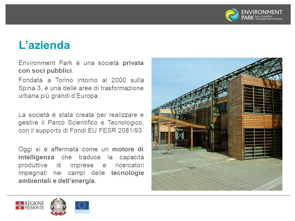 L'azienda Environment Park è una società privata con soci pubblici.