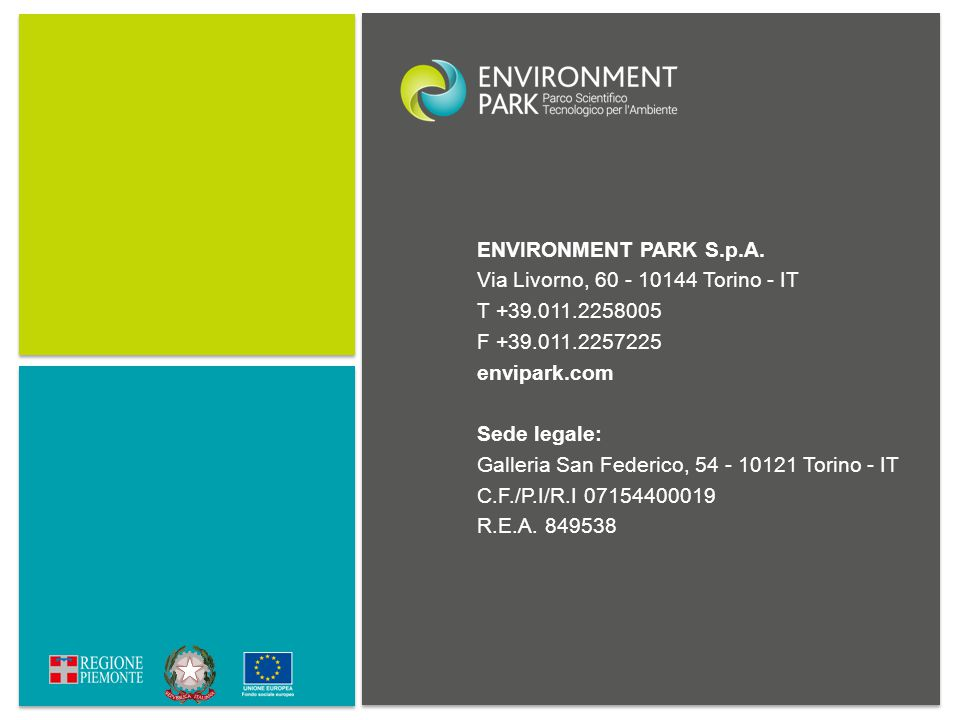 ENVIRONMENT PARK S.p.A. Via Livorno, 60 - 10144 Torino - IT. T +39.011.2258005. F +39.011.2257225.