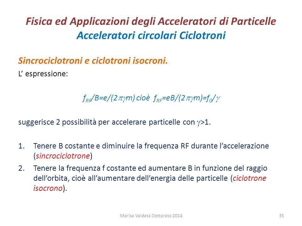 Fisica ed Applicazioni degli Acceleratori di Particelle Acceleratori circolari Ciclotroni