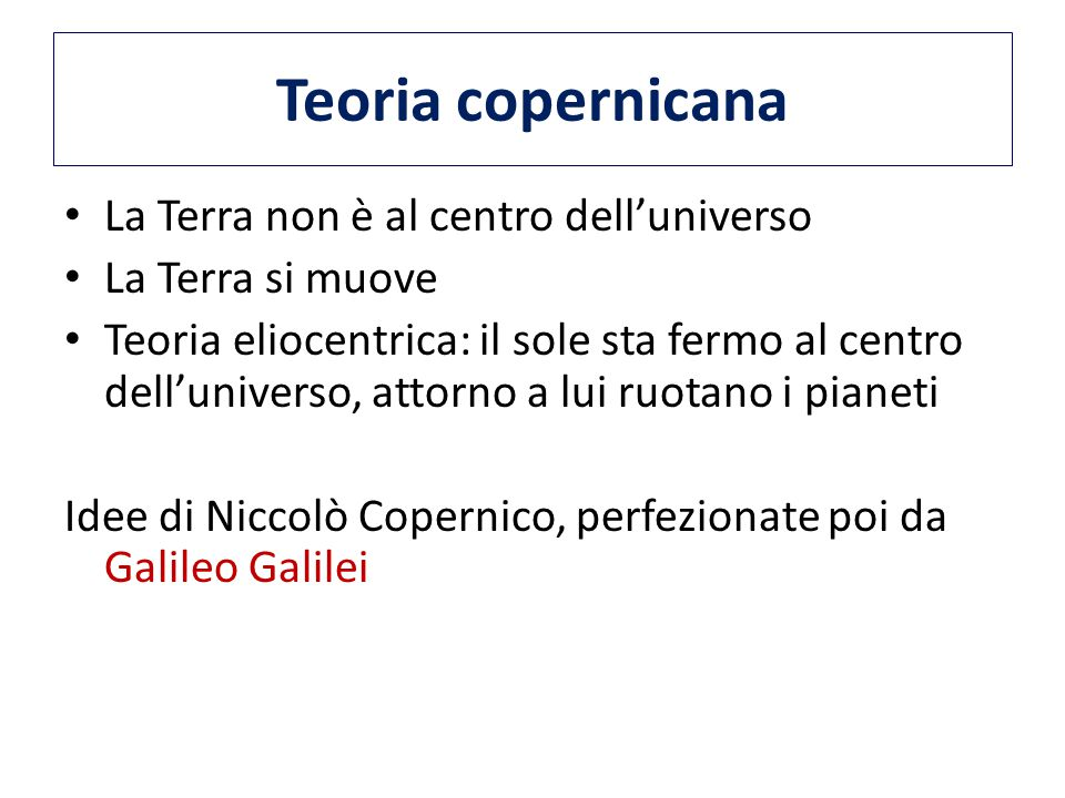 Teoria copernicana La Terra non è al centro dell'universo