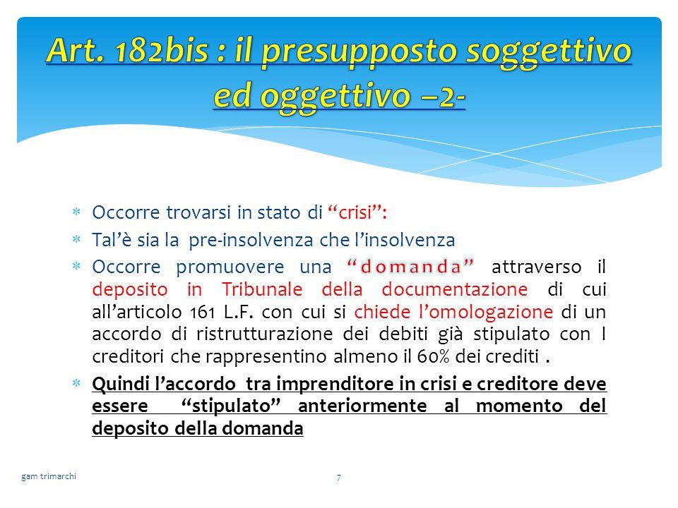 Art. 182bis : il presupposto soggettivo ed oggettivo –2-