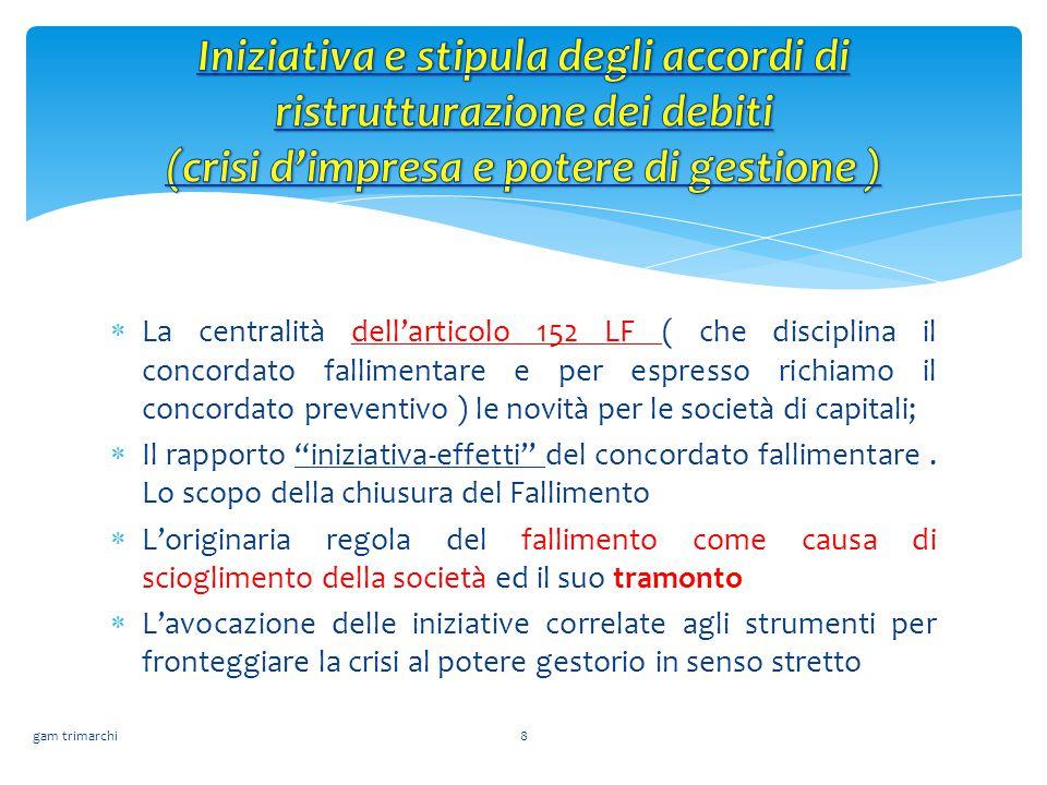 civil law Iniziativa e stipula degli accordi di ristrutturazione dei debiti (crisi d'impresa e potere di gestione )