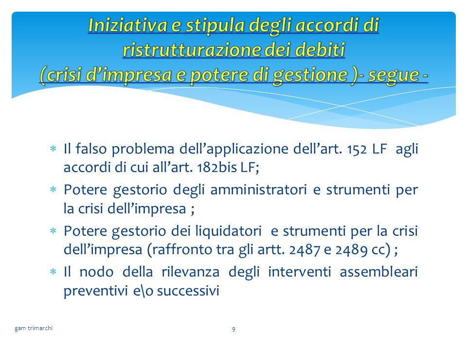 Iniziativa e stipula degli accordi di ristrutturazione dei debiti (crisi d'impresa e potere di gestione )- segue -