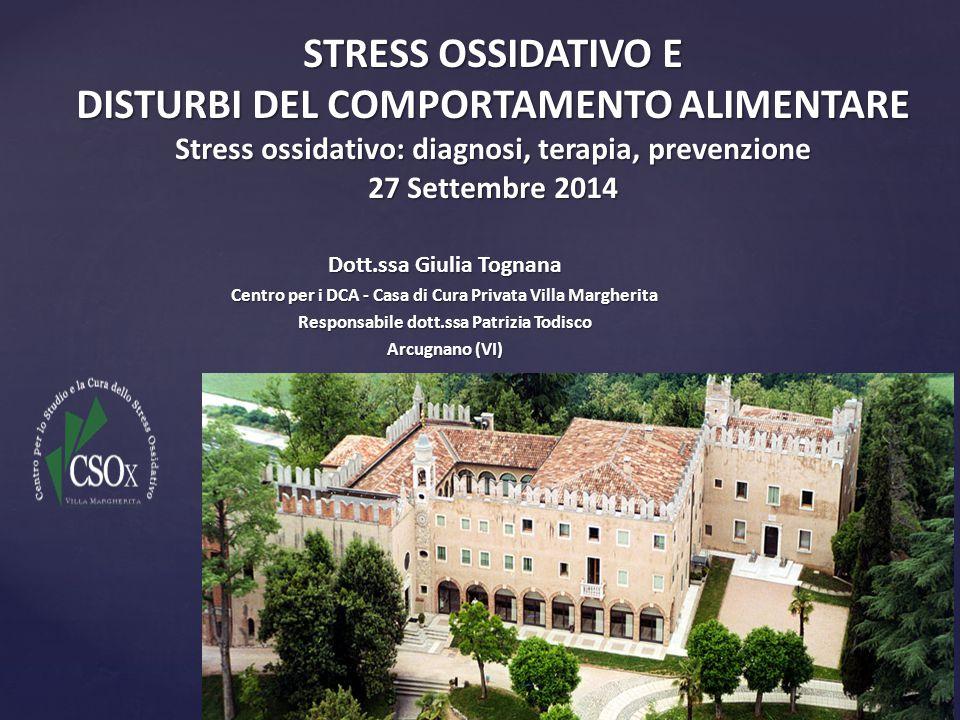 STRESS OSSIDATIVO E DISTURBI DEL COMPORTAMENTO ALIMENTARE Stress ossidativo: diagnosi, terapia, prevenzione 27 Settembre 2014