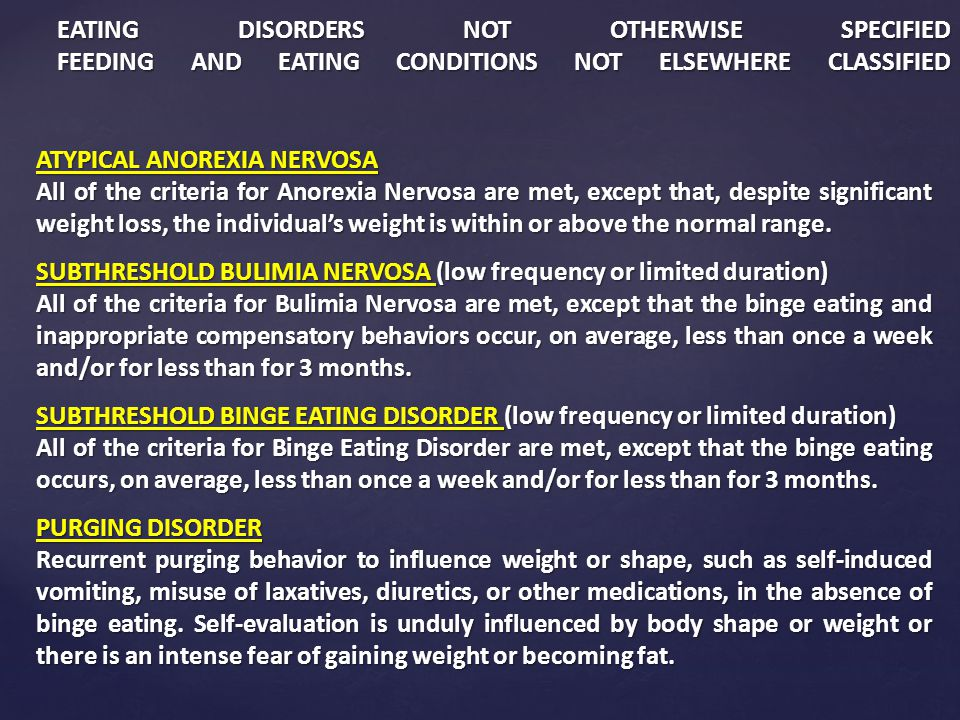 EATING DISORDERS NOT OTHERWISE SPECIFIED FEEDING AND EATING CONDITIONS NOT ELSEWHERE CLASSIFIED