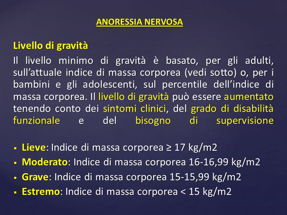 Lieve: Indice di massa corporea ≥ 17 kg/m2