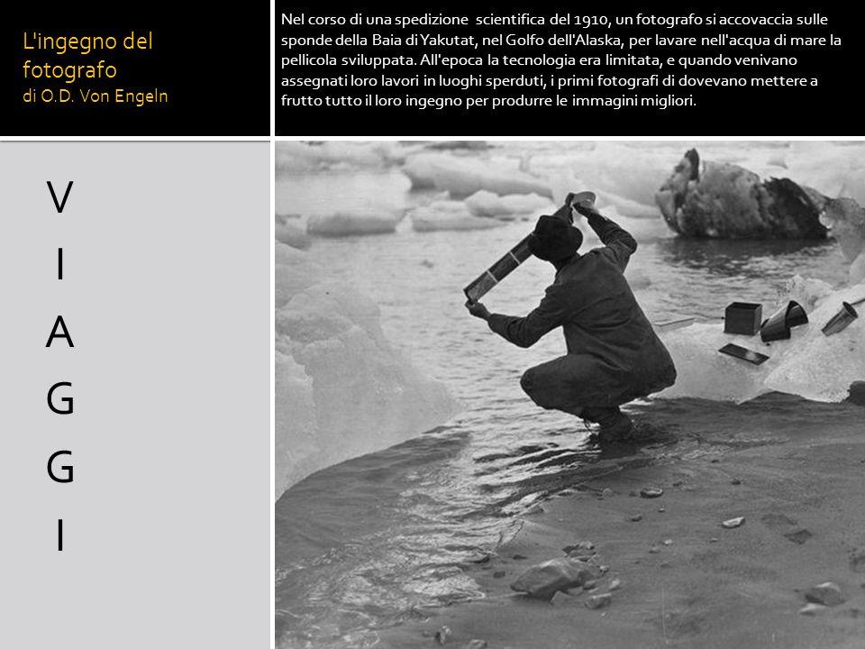 L ingegno del fotografo di O.D. Von Engeln