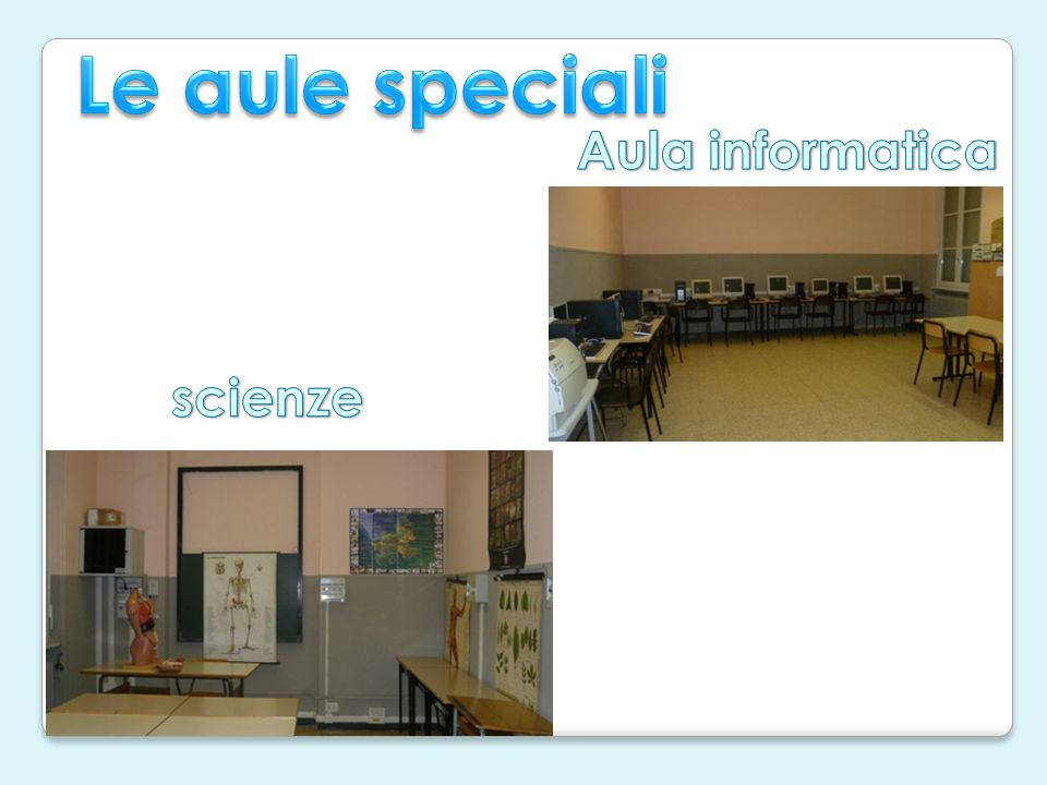 Le aule speciali Aula informatica scienze