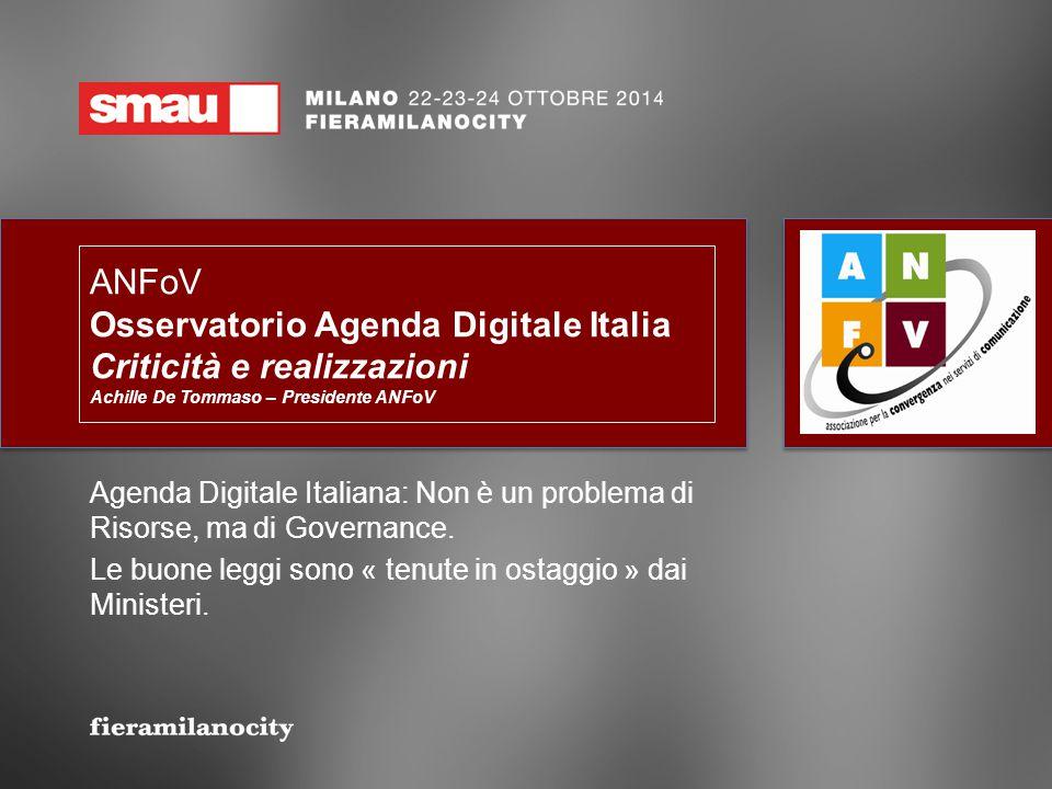 ANFoV Osservatorio Agenda Digitale Italia Criticità e realizzazioni Achille De Tommaso – Presidente ANFoV