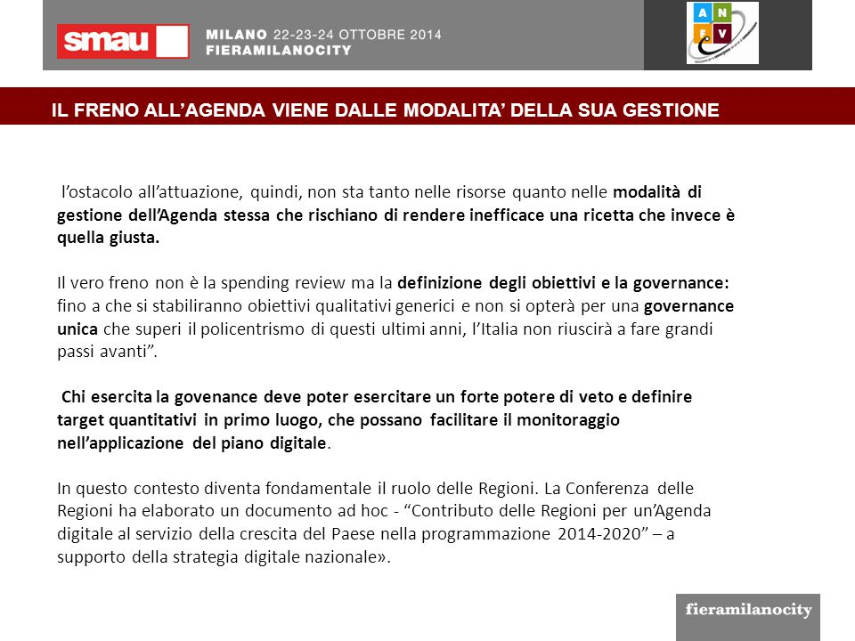 IL FRENO ALL'AGENDA VIENE DALLE MODALITA' DELLA SUA GESTIONE