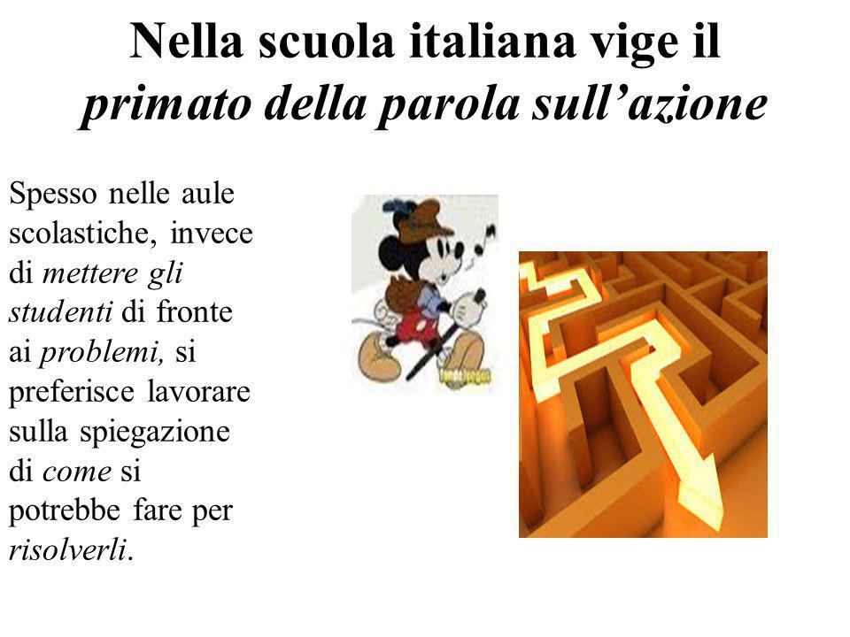 Nella scuola italiana vige il primato della parola sull'azione