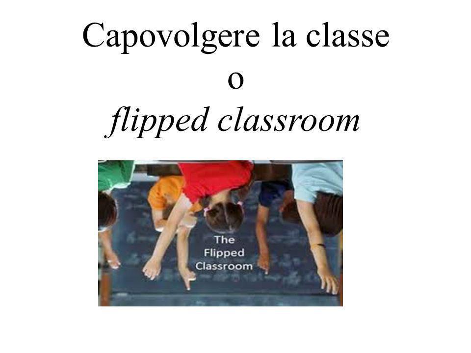Capovolgere la classe o flipped classroom