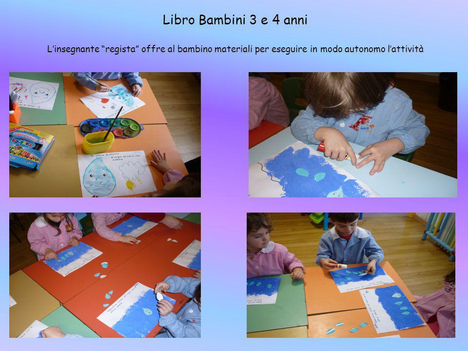 Libro Bambini 3 e 4 anni L'insegnante regista offre al bambino materiali per eseguire in modo autonomo l'attività.