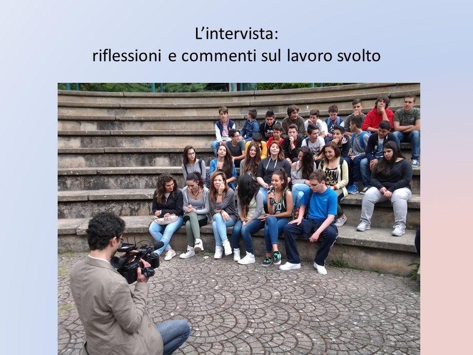 L'intervista: riflessioni e commenti sul lavoro svolto
