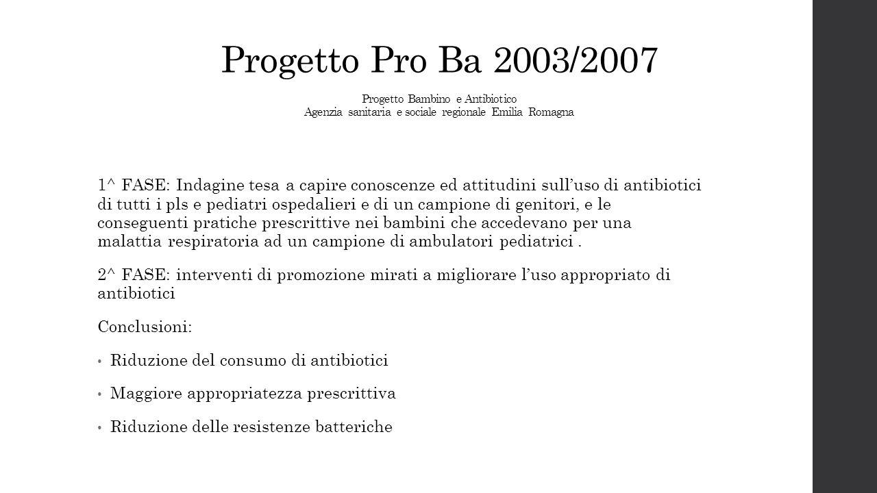 Progetto Pro Ba 2003/2007 Progetto Bambino e Antibiotico Agenzia sanitaria e sociale regionale Emilia Romagna