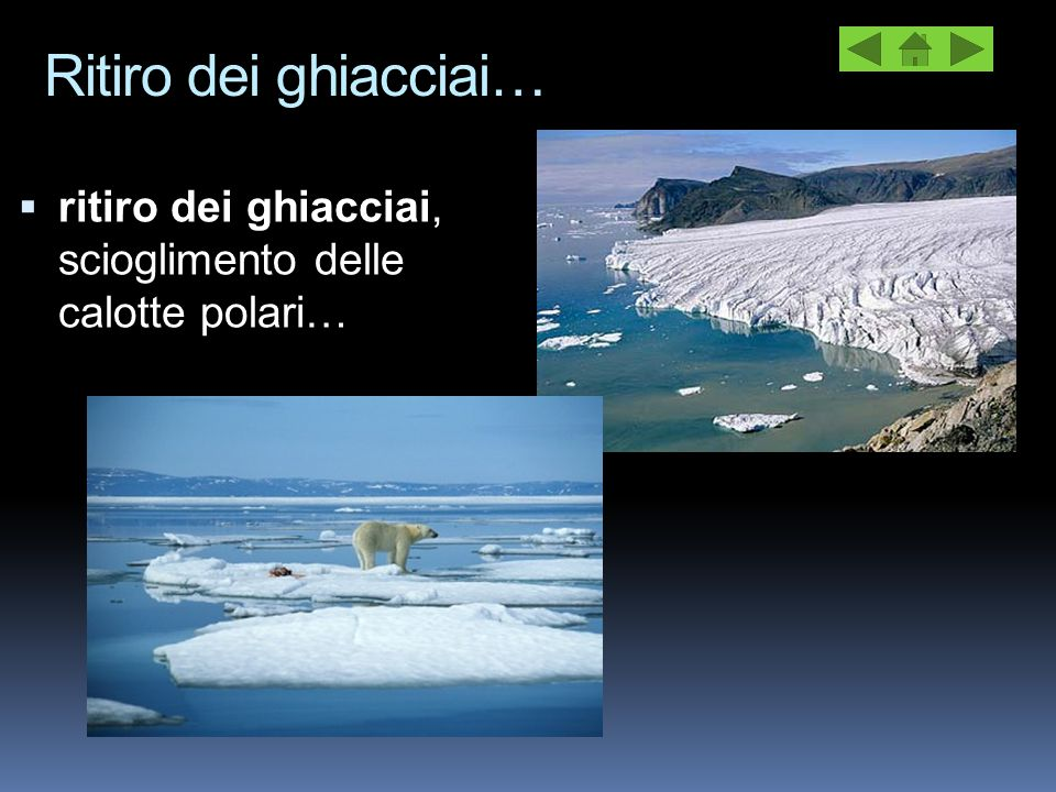 Ritiro dei ghiacciai… ritiro dei ghiacciai, scioglimento delle calotte polari…