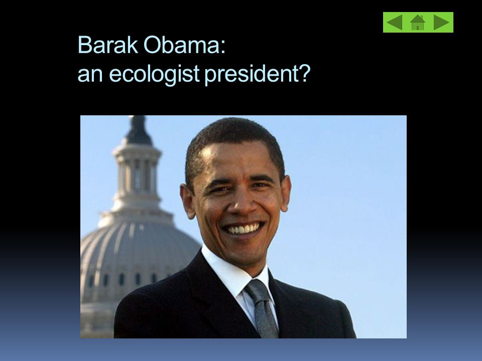 Barak Obama: an ecologist president