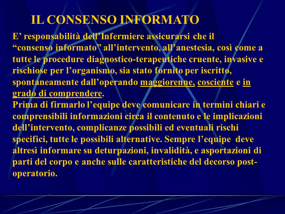 IL CONSENSO INFORMATO E' responsabilità dell'Infermiere assicurarsi che il.