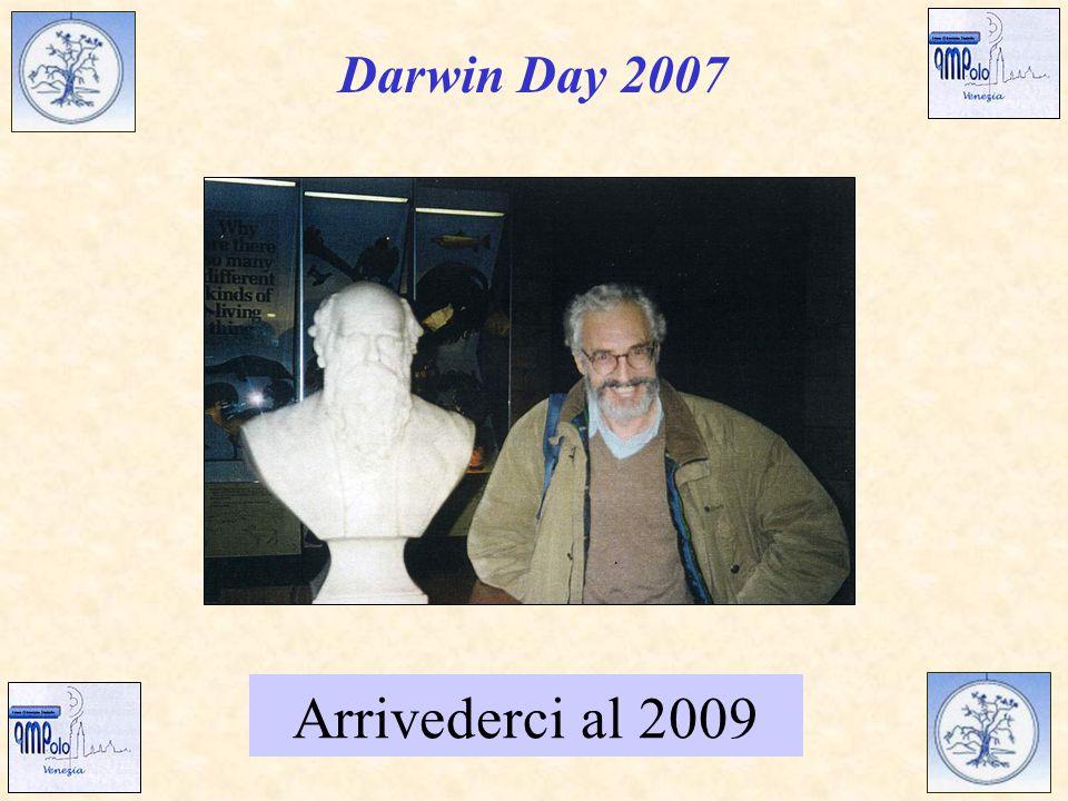 Darwin Day 2007 Arrivederci al 2009