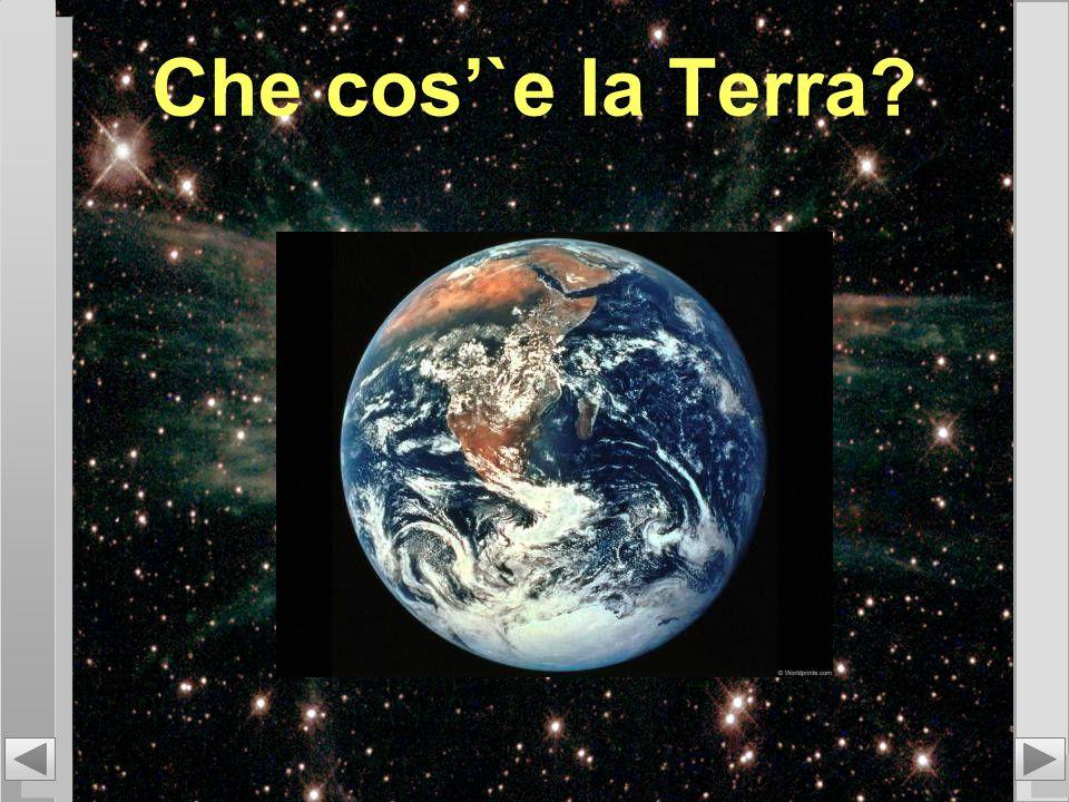 Che cos'`e la Terra