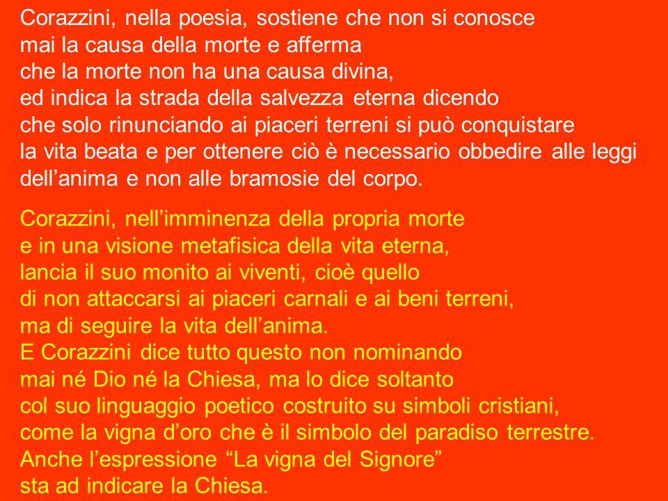 Corazzini, nella poesia, sostiene che non si conosce