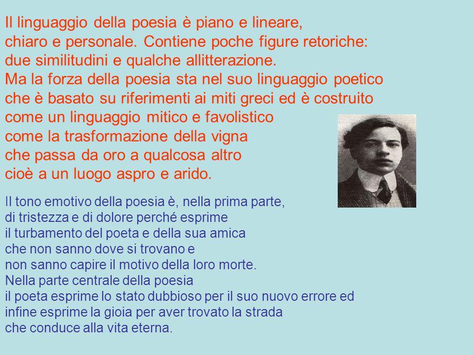 Il linguaggio della poesia è piano e lineare,