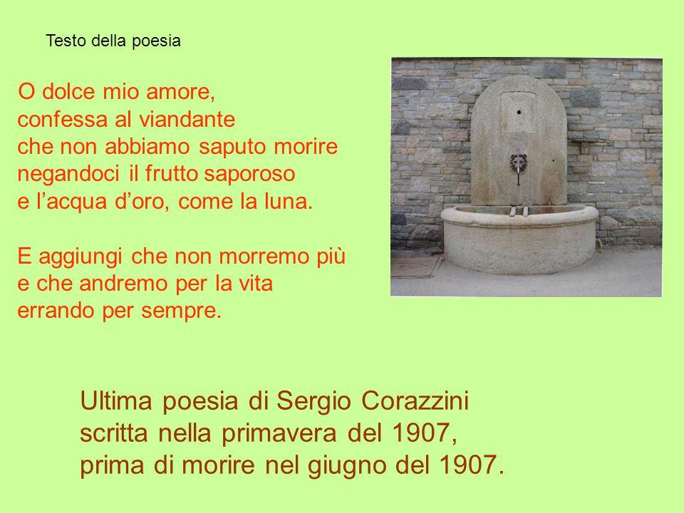 Ultima poesia di Sergio Corazzini scritta nella primavera del 1907,