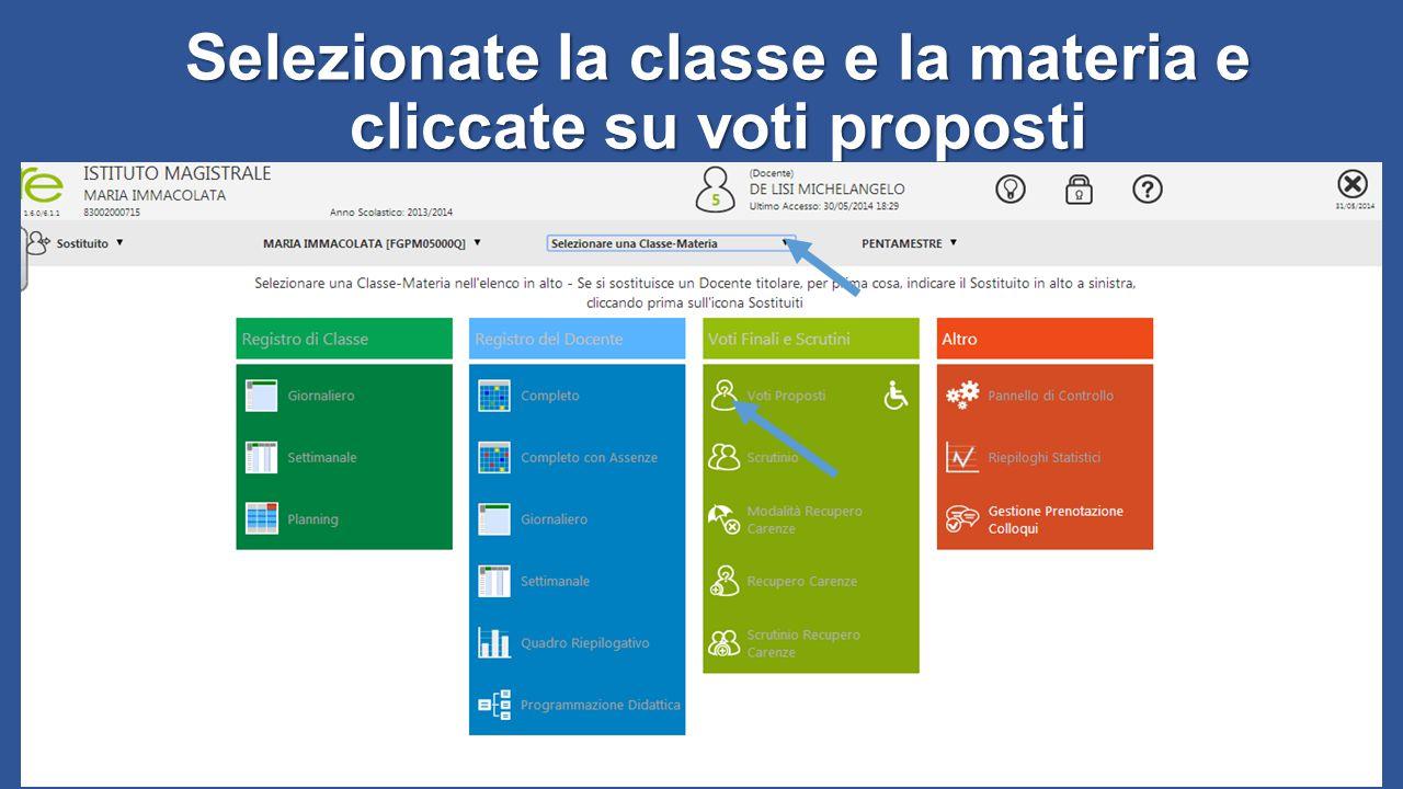 Selezionate la classe e la materia e cliccate su voti proposti