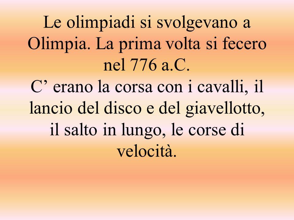 Le olimpiadi si svolgevano a Olimpia