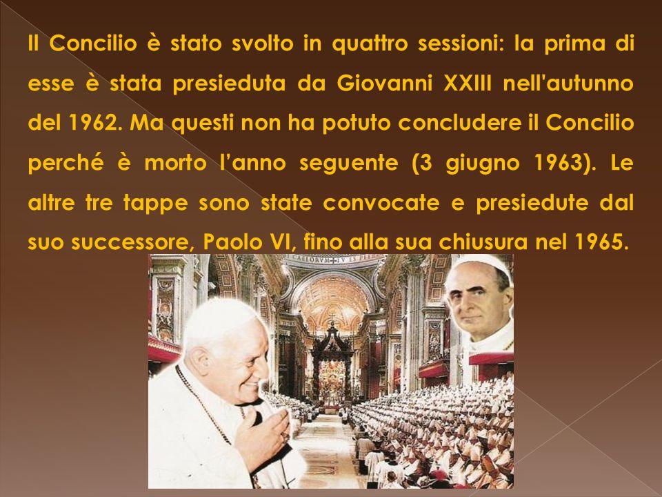 Il Concilio è stato svolto in quattro sessioni: la prima di esse è stata presieduta da Giovanni XXIII nell autunno del 1962. Ma questi non ha potuto concludere il Concilio perché è morto l'anno seguente (3 giugno 1963). Le altre tre tappe sono state convocate e presiedute dal suo successore, Paolo VI, fino alla sua chiusura nel 1965.