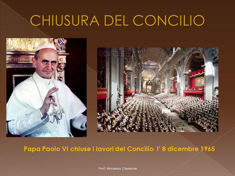CHIUSURA DEL CONCILIO Papa Paolo VI chiuse i lavori del Concilio l' 8 dicembre 1965.