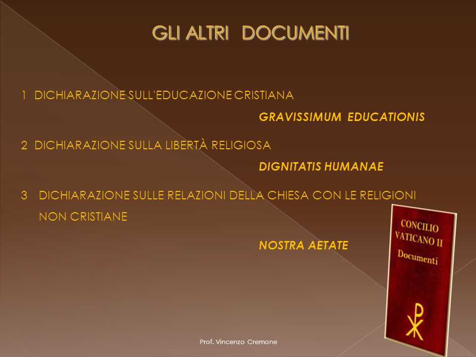 GLI ALTRI DOCUMENTI 1 DICHIARAZIONE SULL EDUCAZIONE CRISTIANA GRAVISSIMUM EDUCATIONIS.