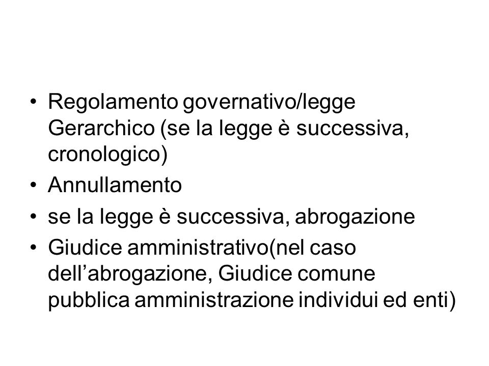 Regolamento governativo/legge Gerarchico (se la legge è successiva, cronologico)