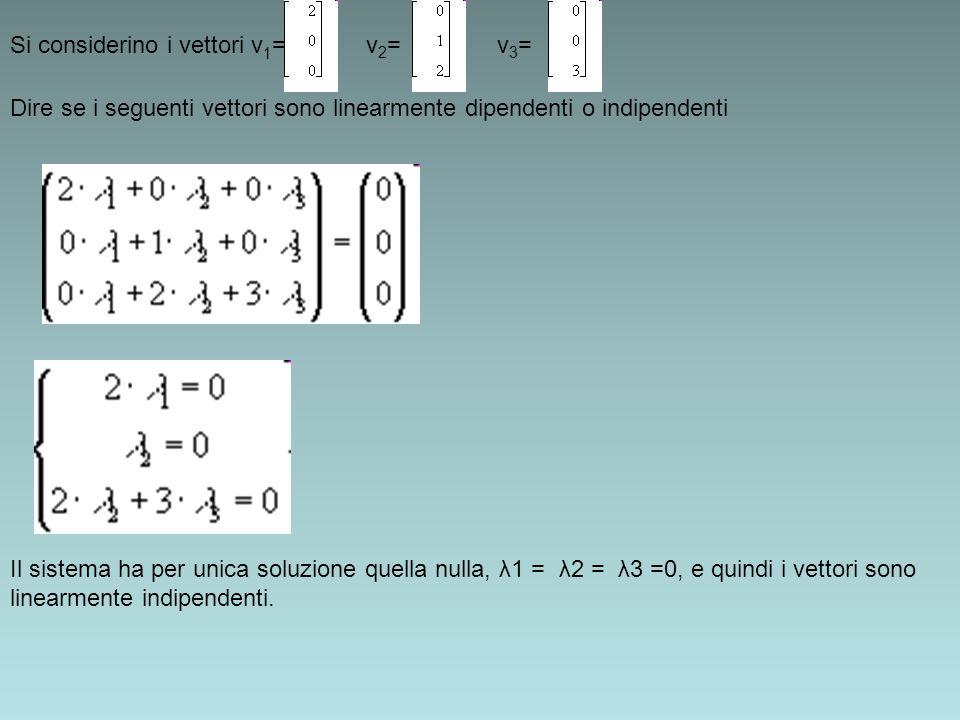 Si considerino i vettori v1= v2= v3=