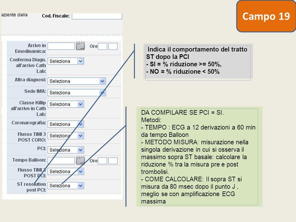 Campo 19 Indica il comportamento del tratto ST dopo la PCI - SI = % riduzione >= 50%, - NO = % riduzione < 50%