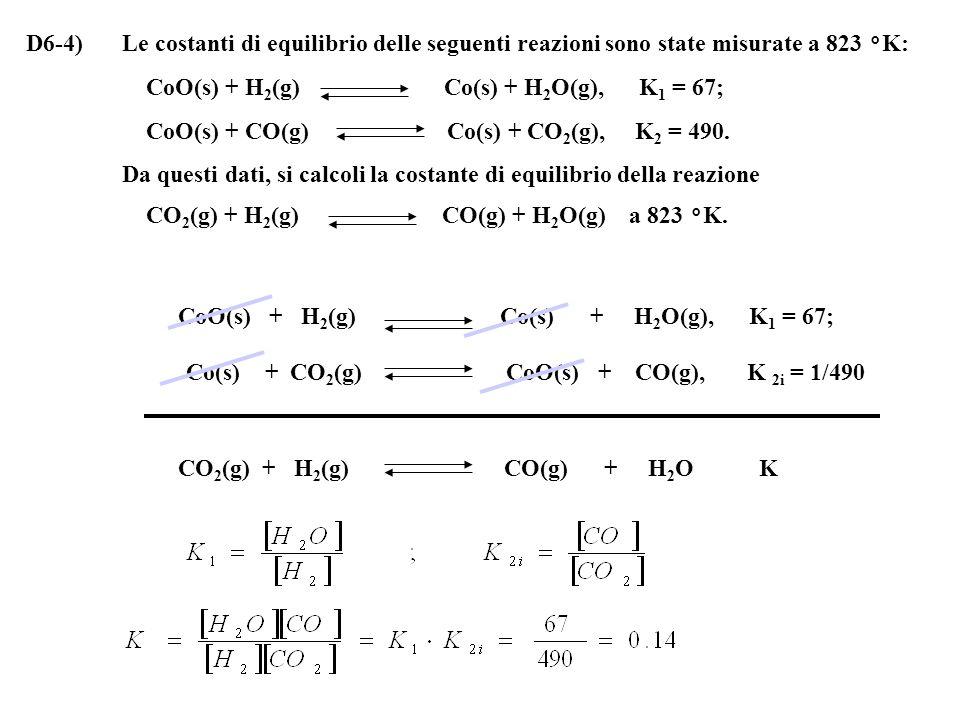 D6-4) Le costanti di equilibrio delle seguenti reazioni sono state misurate a 823 °K: