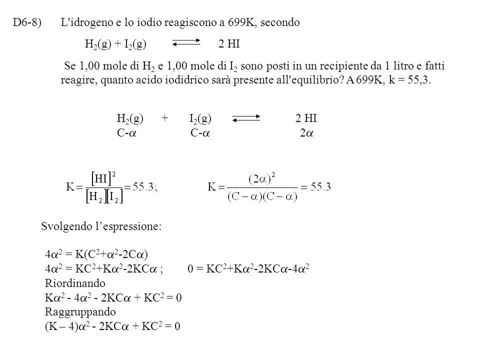D6-8) L idrogeno e lo iodio reagiscono a 699K, secondo