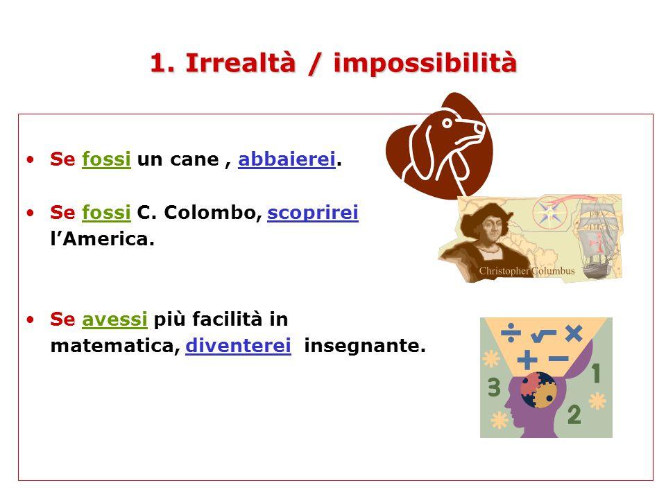 1. Irrealtà / impossibilità