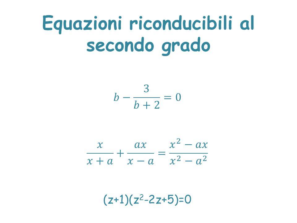 Equazioni riconducibili al secondo grado
