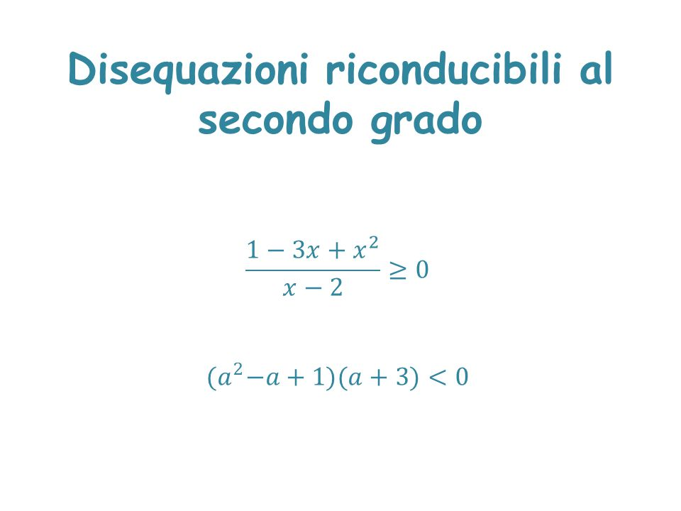 Disequazioni riconducibili al secondo grado
