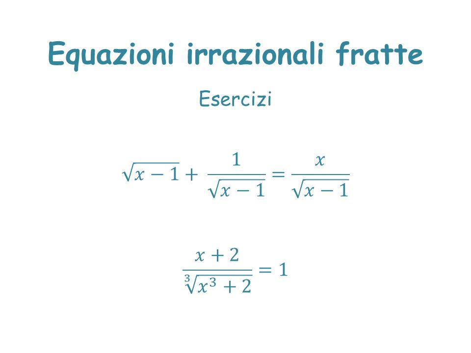 Equazioni irrazionali fratte