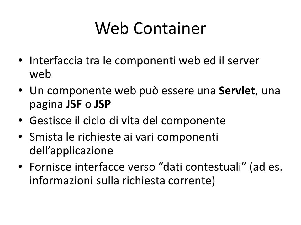 Web Container Interfaccia tra le componenti web ed il server web