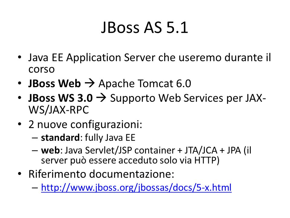 JBoss AS 5.1 Java EE Application Server che useremo durante il corso